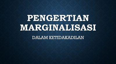 Marginalisasi dalam Ketidakadilan
